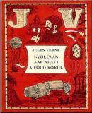 Verne, Jules - Nyolcvan nap alatt a Föld körül