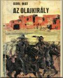 Karl May: Az olajkirály – Vadnyugati történet