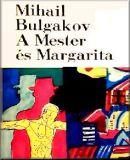 Bulgakov, Mihail Afanaszjevics - A Mester és Margarita