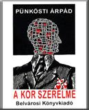 Pünkösti Árpád: A kor szerelme