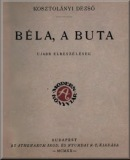 Kosztolányi Dezső: Béla, a buta – Újabb elbeszélések