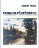 Kálmán Mária: Pannon történetek – Válogatott írások, 1979-1987