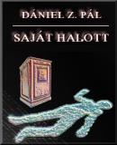 Dániel Z. Pál: Saját halott című e-könyv ingyenes letöltése vagy megtekintése
