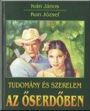 Iván János: Tudomány és szerelem az őserdőben – Tudományos-fantasztikus regény