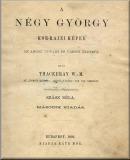 William Makepeace Thackeray: A négy György – Kor-rajzi képek az angol udvari és városi életből