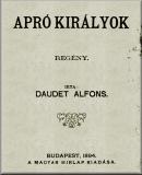 Alphonse Daudet: Apró királyok – Regény