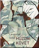 Levendel Júlia: Húzom- követ