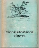 Balázs Béla: Csodálatosságok könyve