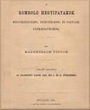 Maderspach Viktor: A romboló hegyipatakok megfékezéséről, beépítéséről és partjaik beerdősítéséről