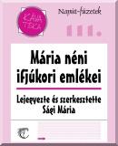 Weisz Mária: Mária néni ifjúkori emlékei  című e-könyv ingyenes letöltése vagy megtekintése