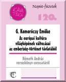 Komoróczy Emőke, G.: Az európai kultúra világképének változásai az emberiség-történet távlatából