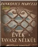 Jankovich Marcell: Évek tavasz nélkül