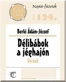 Berki Ádám-József: Délibábok a jéghajón