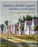 Adalékok a délvidéki magyarok nyelvéhez és kultúrájához  című e-könyv ingyenes letöltése vagy megtekintése