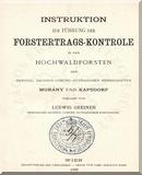 Greiner Lajos: Instruktion zur Führung der Forstertrags-Kontrole