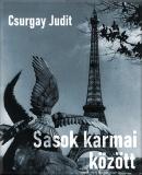 Csurgay Judit: Sasok karmai között