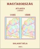 Halassy Béla: Magyarország atlasza 1495-ben és 1806-ban