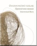 Molnár Eszter: Összefonódó szálak