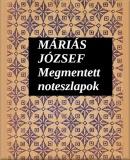 Máriás József: Megmentett noteszlapok