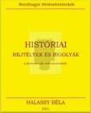 Halassy Béla: Históriai rejtélyek és rigolyák a korboncnok műtőasztaláról  című e-könyv ingyenes letöltése vagy megtekintése