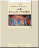 Byzanz und das Abendland VI.