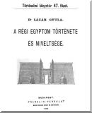 Lázár Gyula: A régi Egyptom története és miveltsége