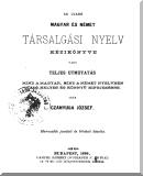 Czanyuga József: Az újabb magyar és német társalgási nyelv kézikönyve, vagy Teljes útmutató mind a magyar, mind a német nyelvben való helyes és könnyű kifejezésre