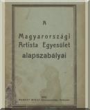 A Magyarországi Artista Egyesület alapszabályai [1922]