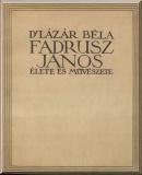 Lázár Béla: Fadrusz János élete és művészete
